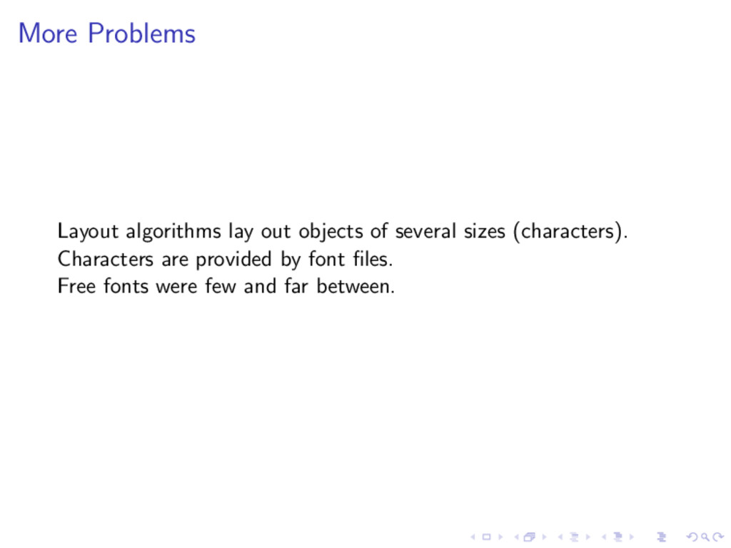 More Problems Layout algorithms lay out objects...