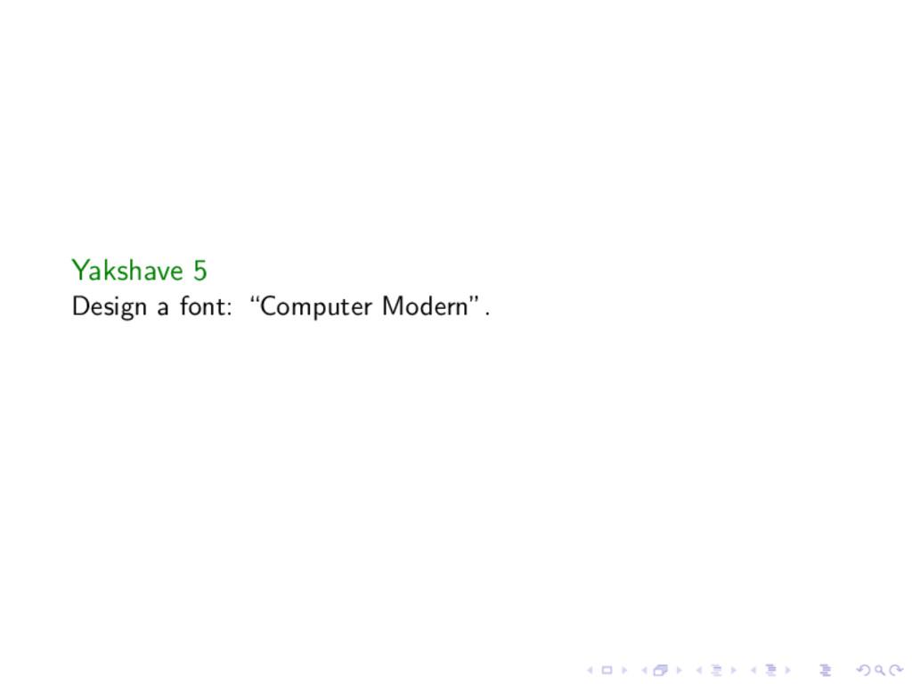 """Yakshave 5 Design a font: """"Computer Modern""""."""
