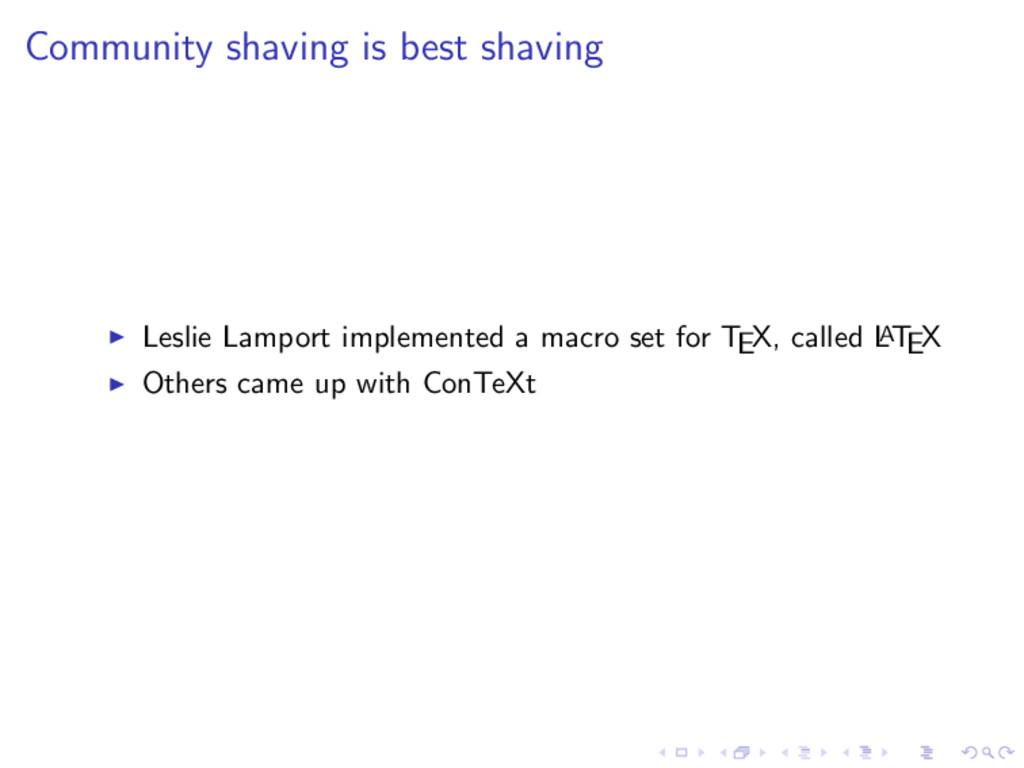 Community shaving is best shaving Leslie Lampor...