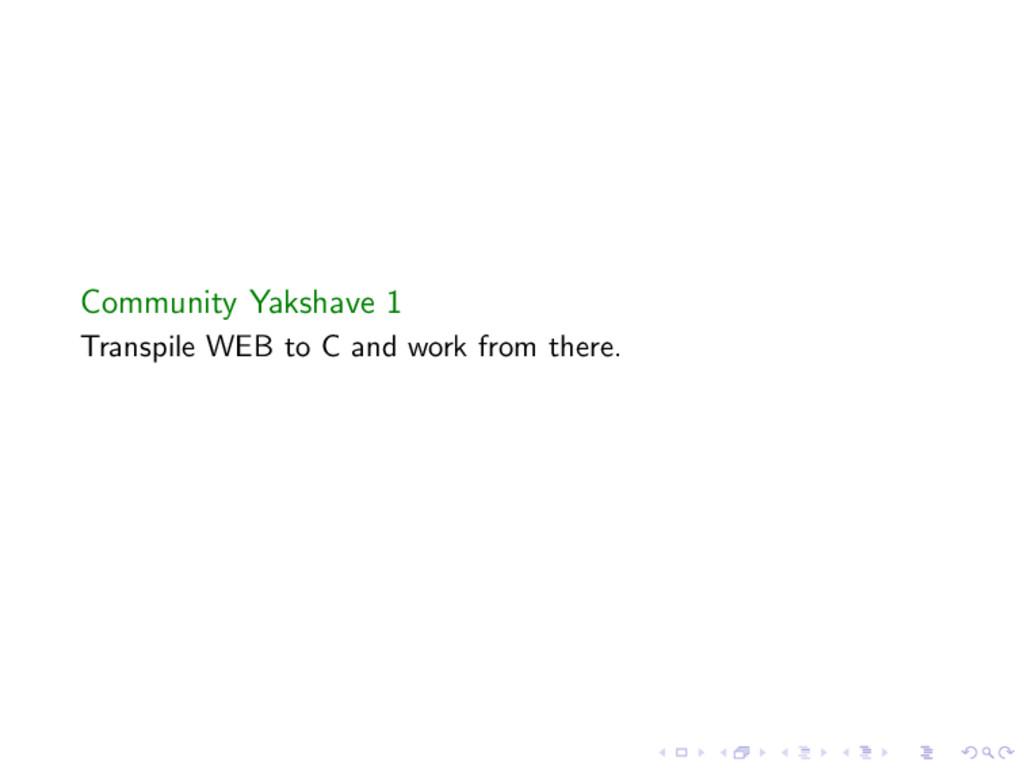 Community Yakshave 1 Transpile WEB to C and wor...