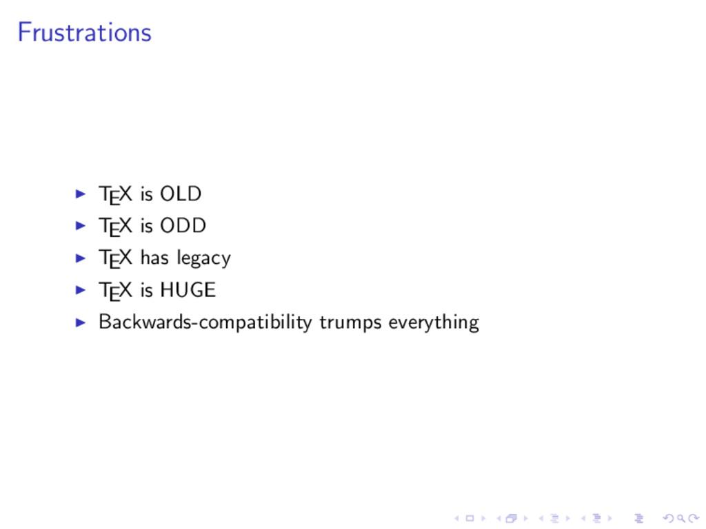 Frustrations TEX is OLD TEX is ODD TEX has lega...