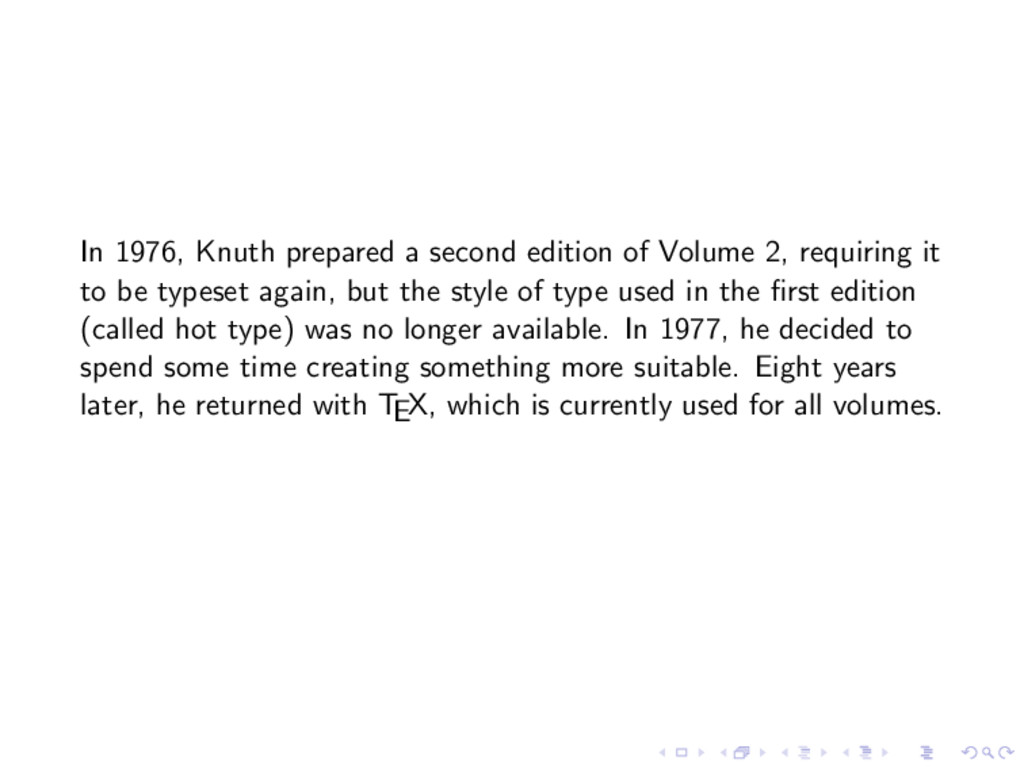 In 1976, Knuth prepared a second edition of Vol...
