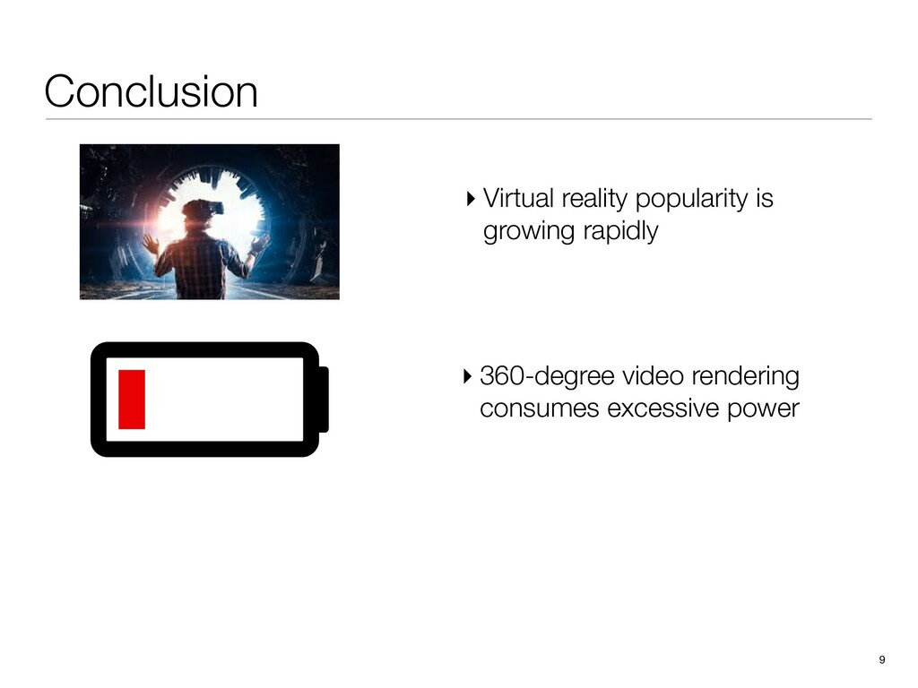 Conclusion 9 ▸ 360-degree video rendering consu...