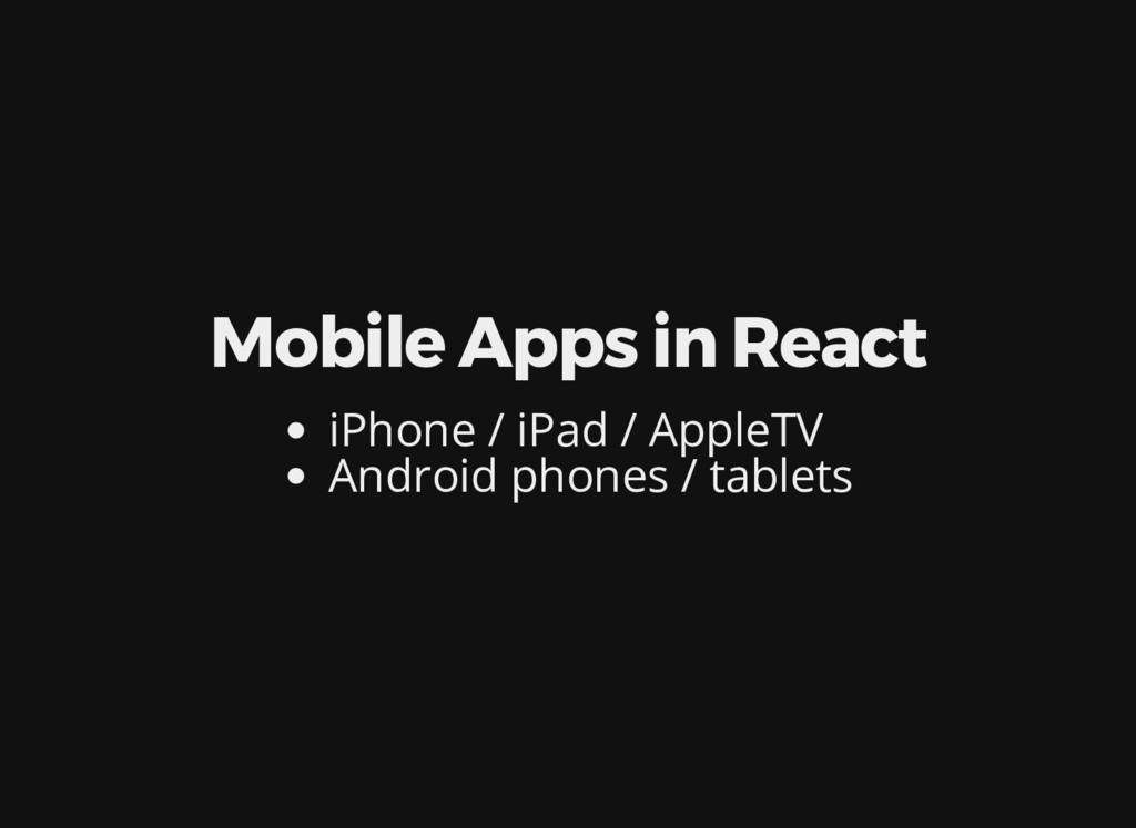 Mobile Apps in React iPhone / iPad / AppleTV An...