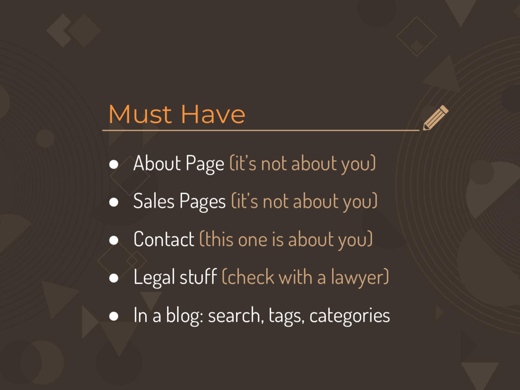Must Have ● About Page (it's not about you) ● S...
