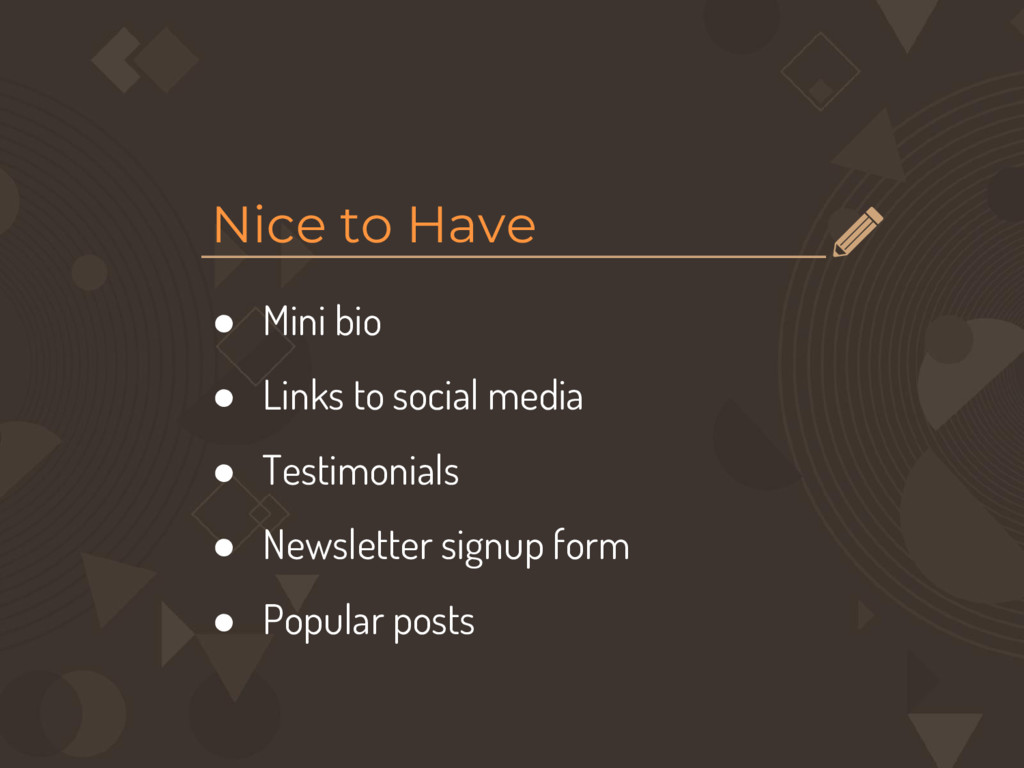 Nice to Have ● Mini bio ● Links to social media...