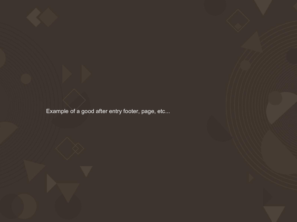 Example of a good after entry footer, page, etc...