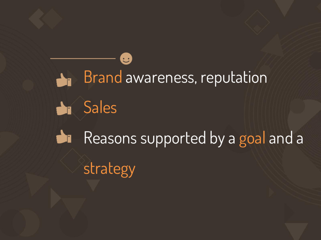 Brand awareness, reputation Sales Reasons suppo...