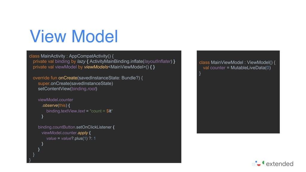 View Model class MainViewModel : ViewModel() { ...