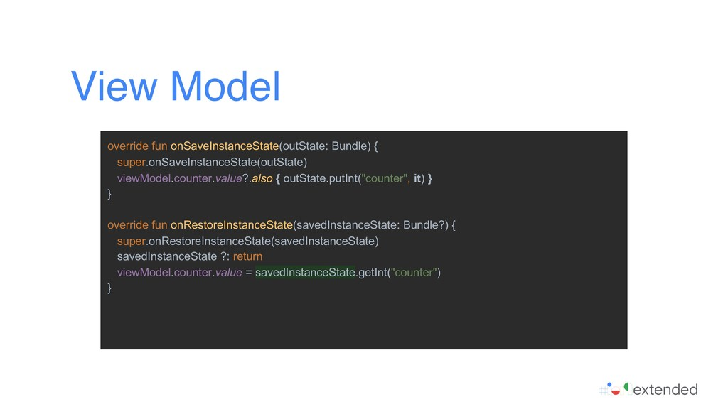 View Model override fun onSaveInstanceState(out...