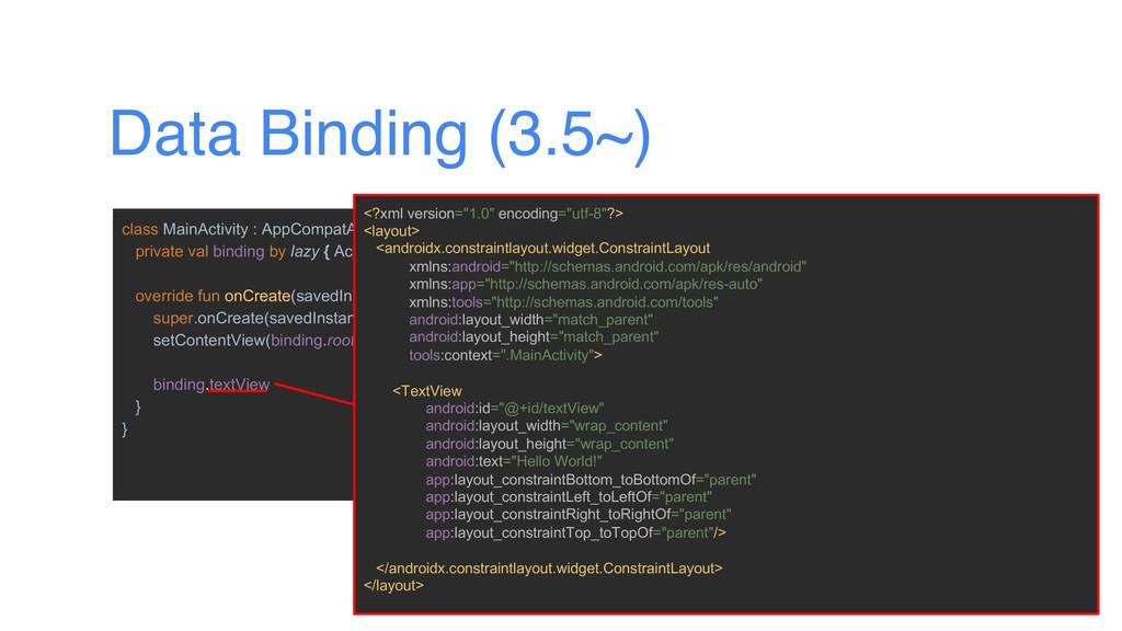 Data Binding (3.5~) class MainActivity : AppCom...