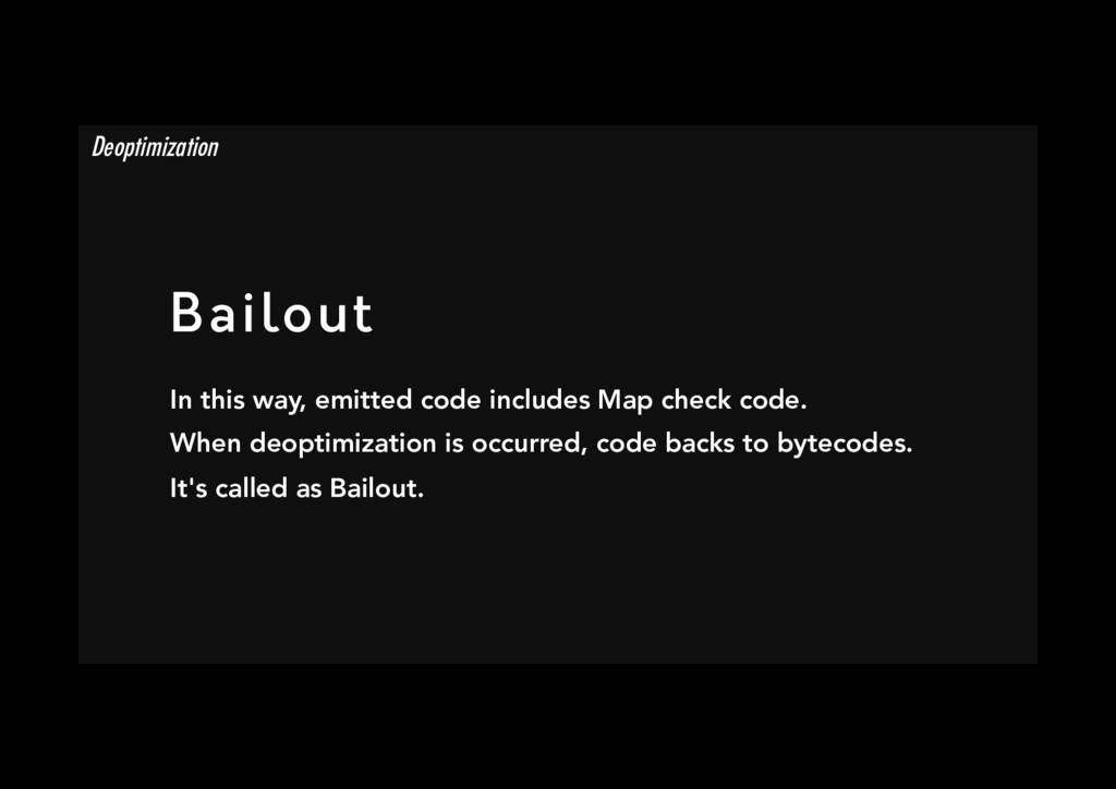 Bailout In this way, emitted code includes Map...