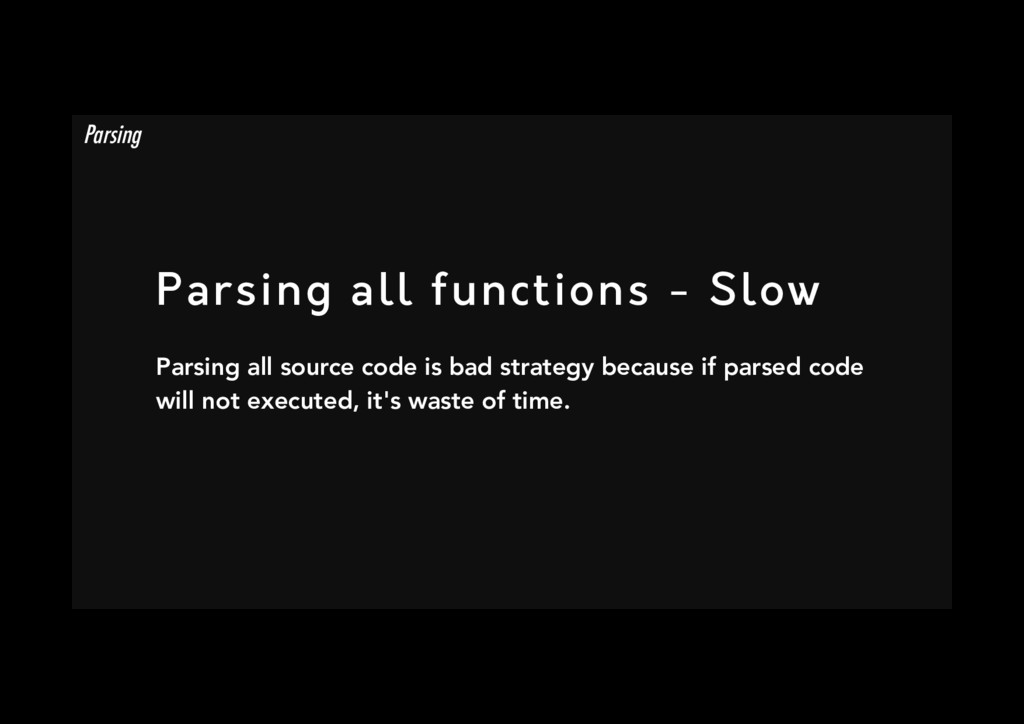 Parsing all functions - Slow Parsing all sourc...