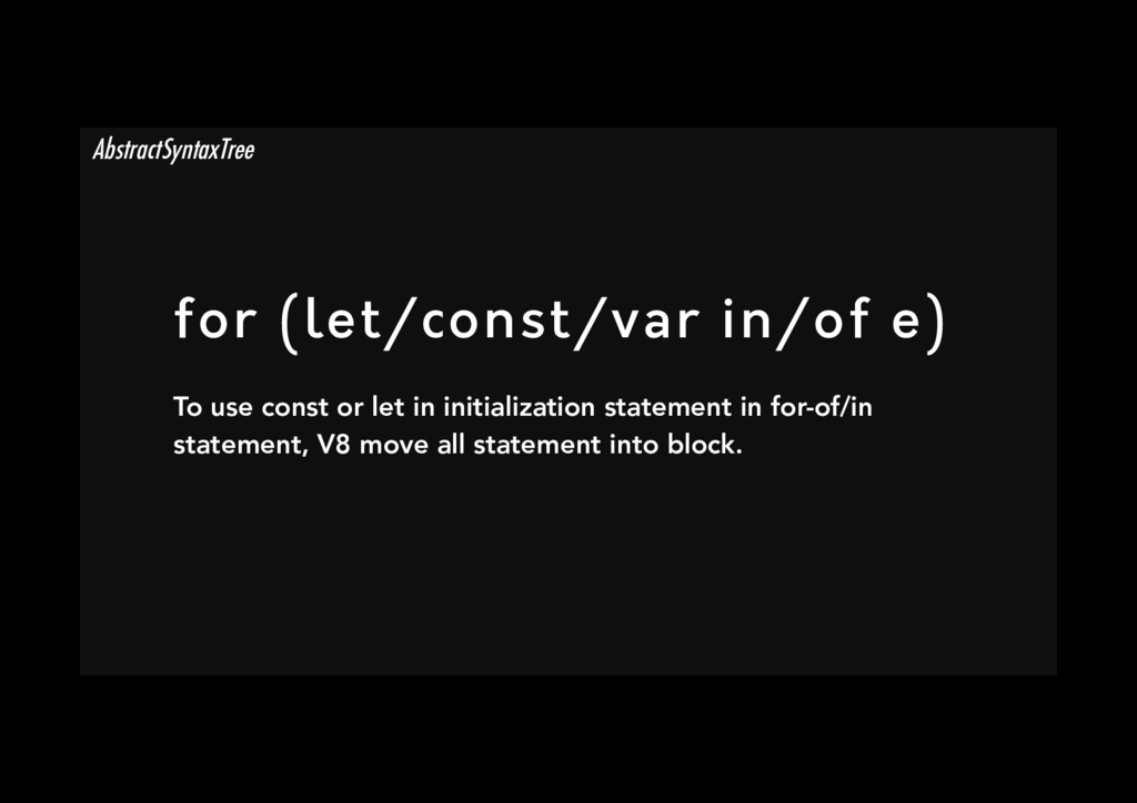 for (let/const/var in/of e) To use const or le...
