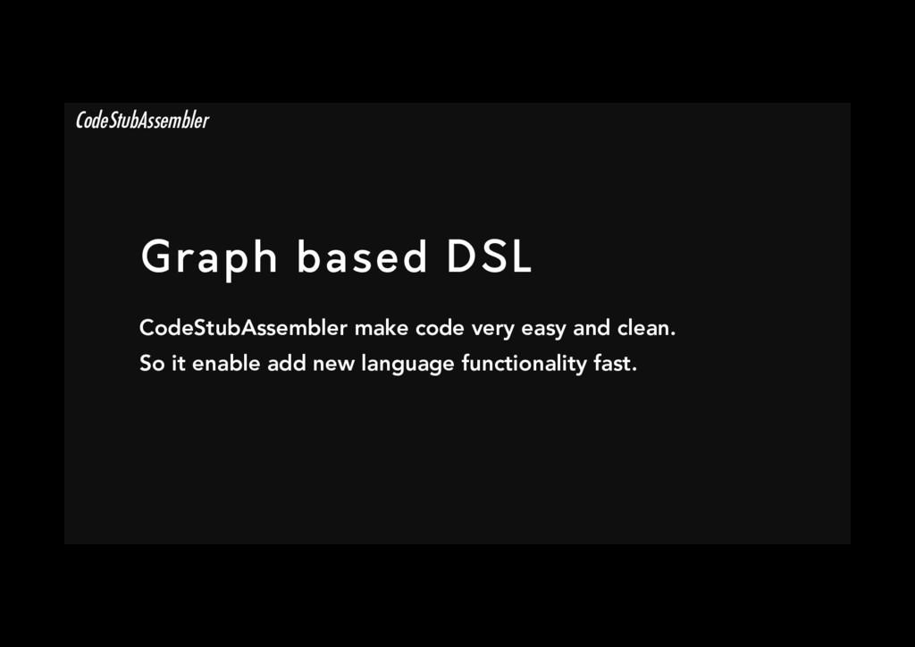 Graph based DSL CodeStubAssembler make code ve...