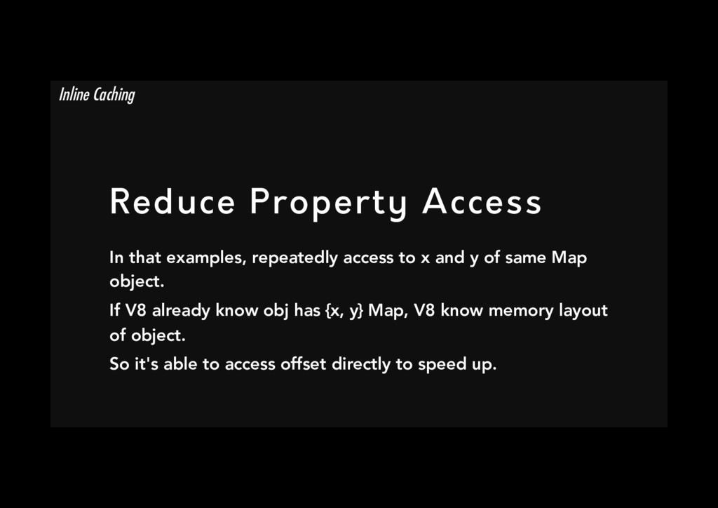 Reduce Property Access In that examples, repea...