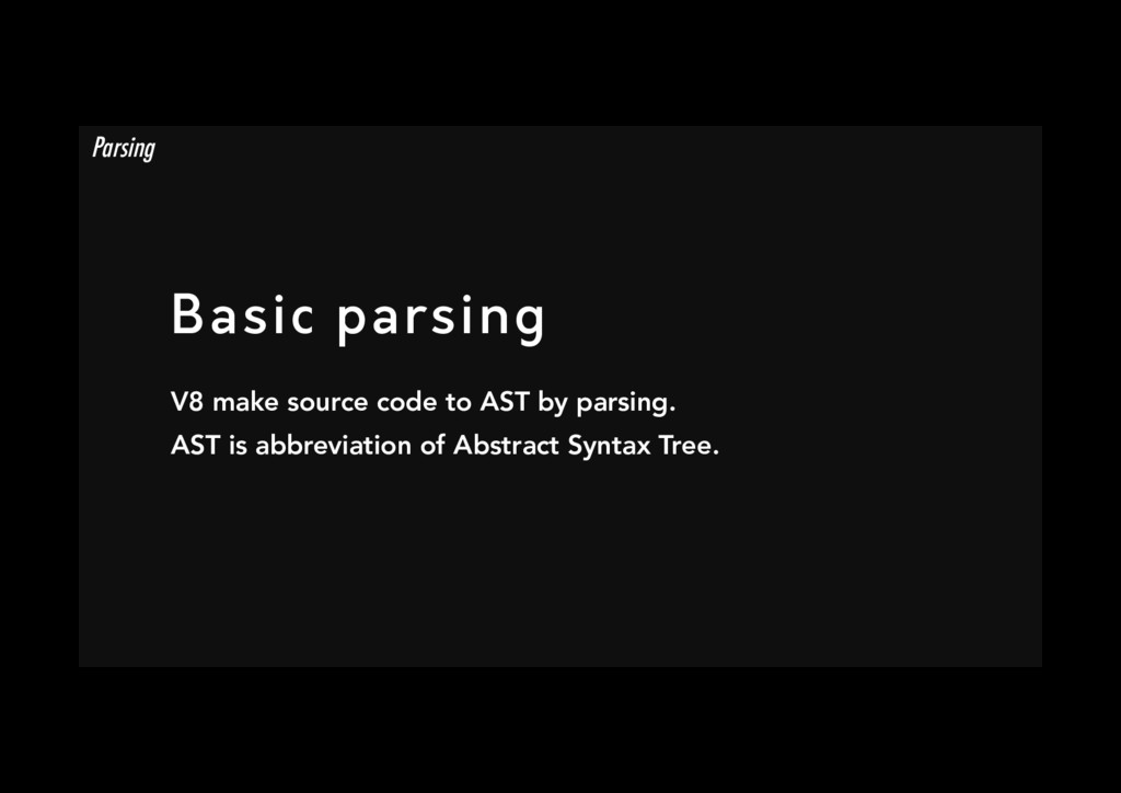 Basic parsing V8 make source code to AST by pa...