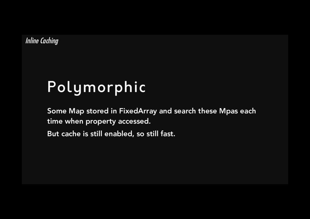 Polymorphic Some Map stored in FixedArray and ...