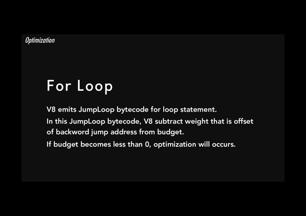 For Loop V8 emits JumpLoop bytecode for loop s...