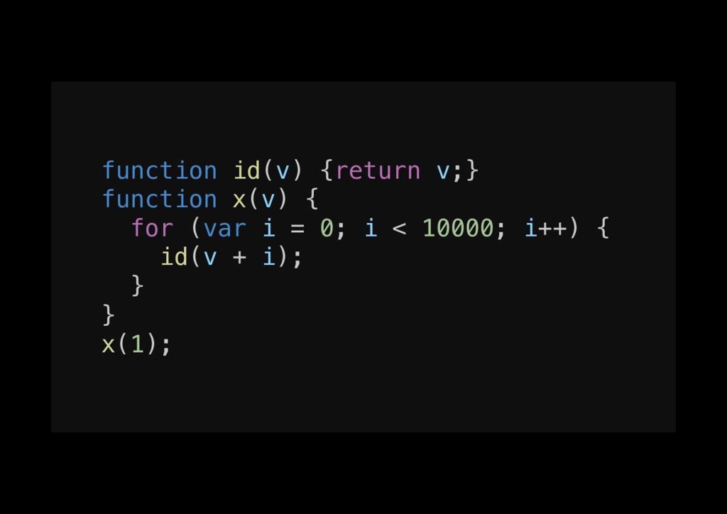 function id(v) {return v;}! function x(v) {! fo...