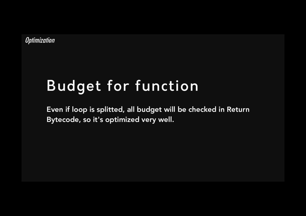 Budget for function Even if loop is splitted, ...