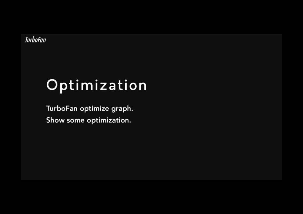 Optimization TurboFan optimize graph. Show som...