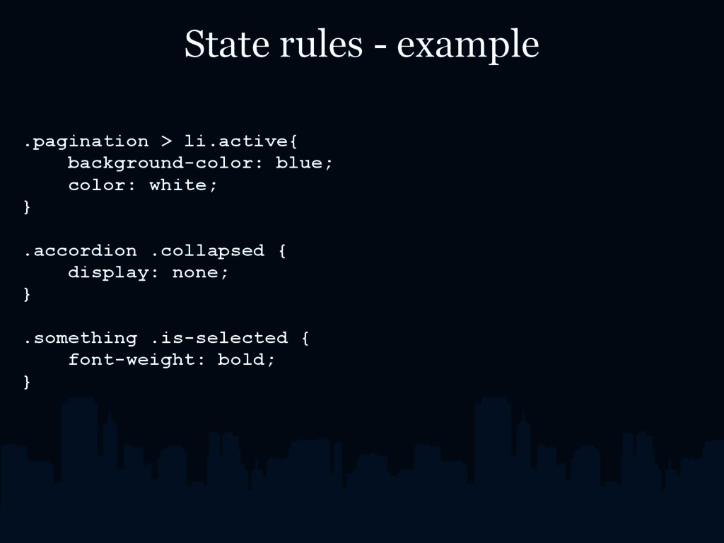 State rules - example .pagination > li.active{ ...