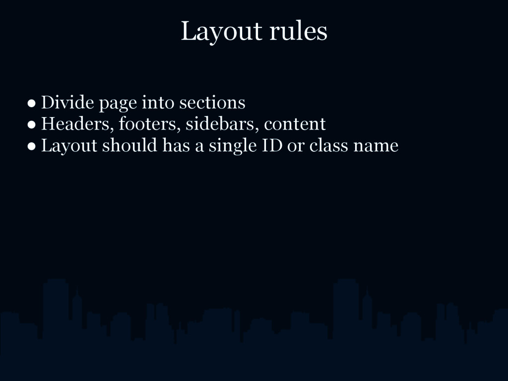 Layout rules ● Divide page into sections ● Head...
