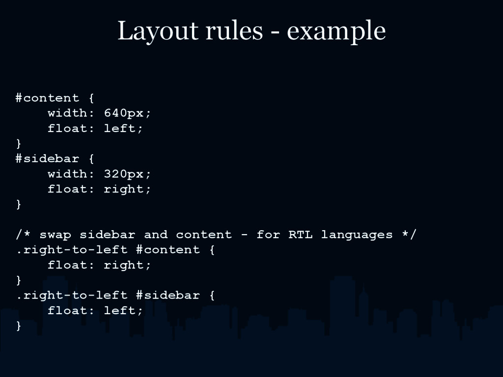 Layout rules - example #content { width: 640px;...