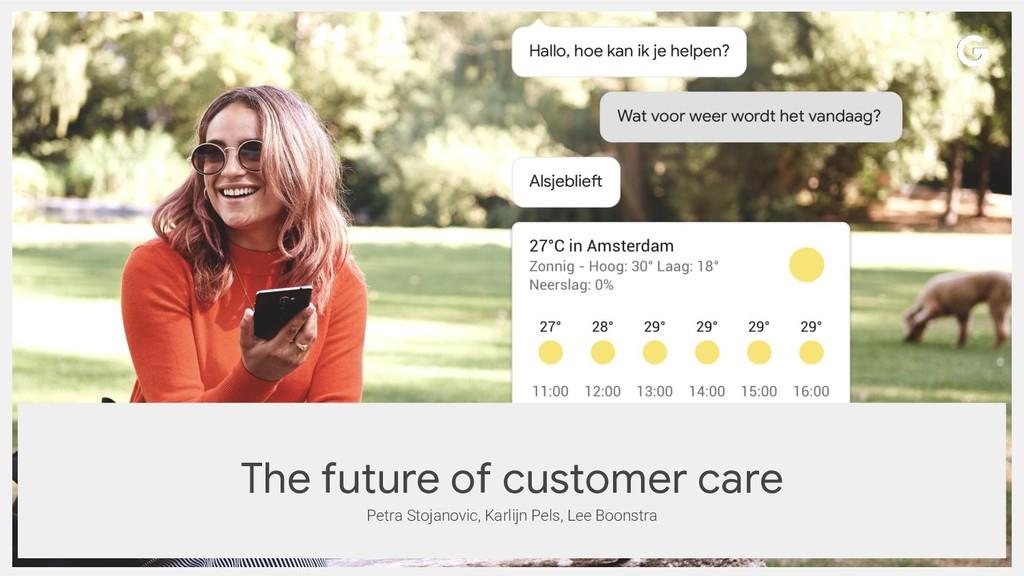 The future of customer care Petra Stojanovic, K...