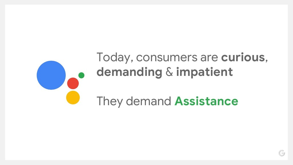 Today, consumers are curious, demanding & impat...