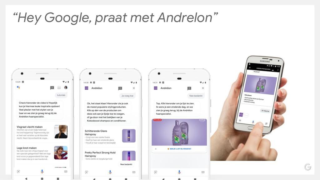 """""""Hey Google, praat met Andrelon"""""""