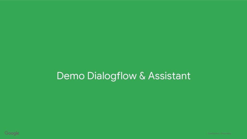 Confidential + Proprietary Demo Dialogflow & As...