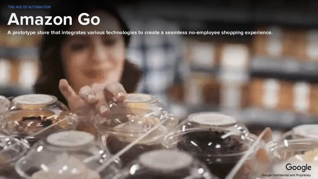 Amazon Go A prototype store that integrates var...