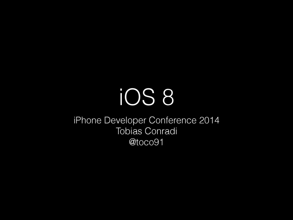iOS 8 iPhone Developer Conference 2014 Tobias C...