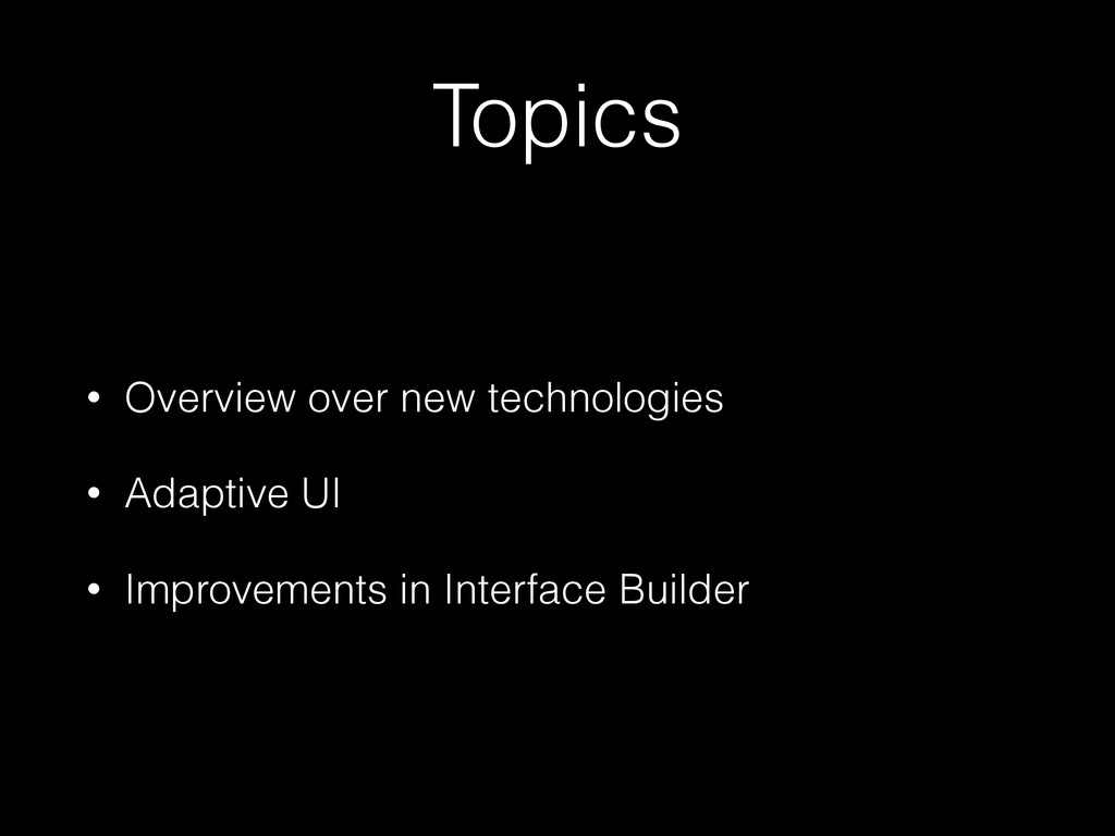 Topics • Overview over new technologies • Adapt...