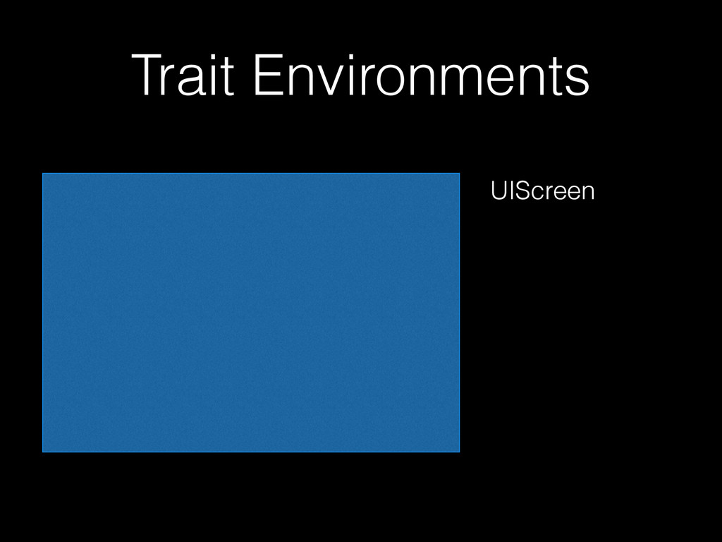 Trait Environments UIScreen
