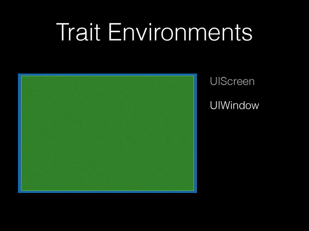 Trait Environments UIScreen UIWindow