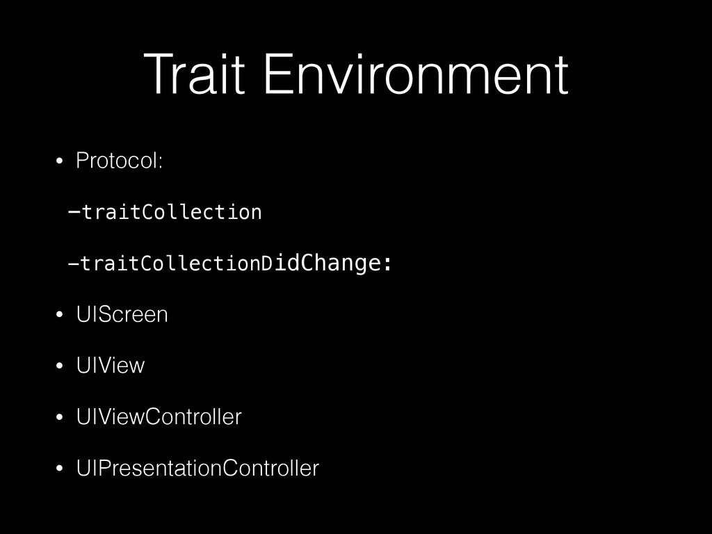Trait Environment • Protocol: -traitCollection ...
