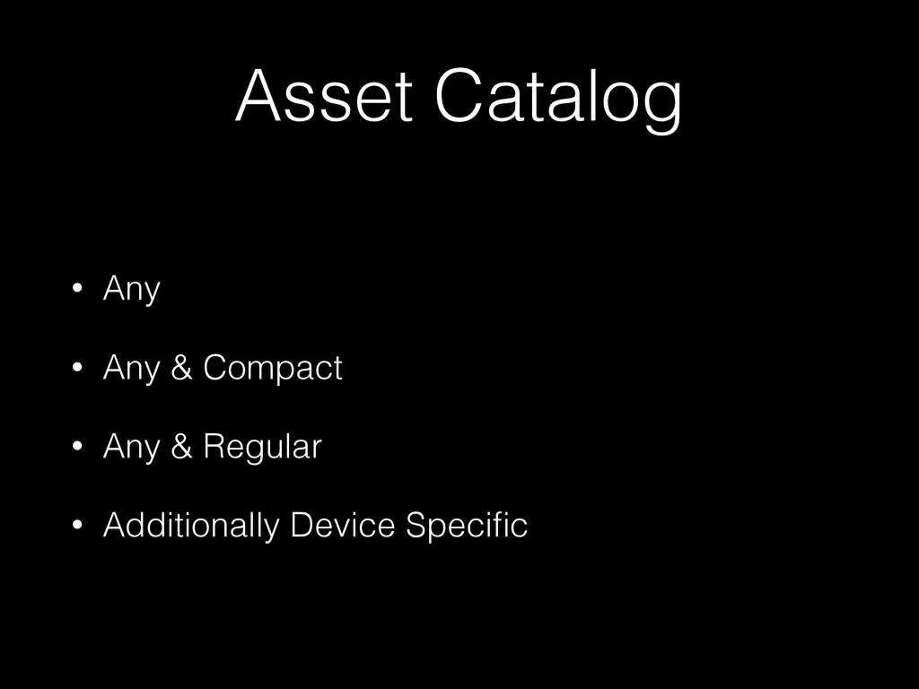 Asset Catalog • Any • Any & Compact • Any & Reg...
