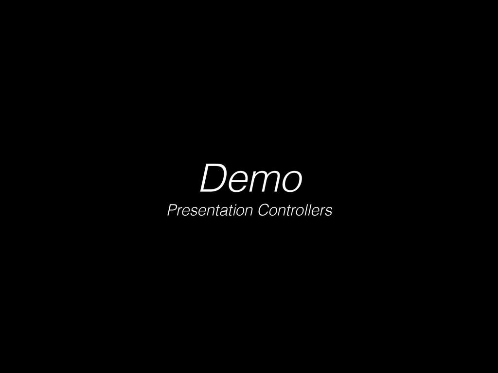 Demo Presentation Controllers