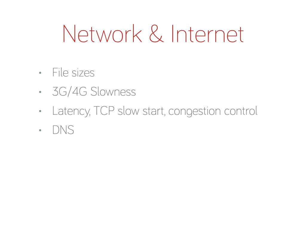Network & Internet • File sizes • 3G/4G Slownes...
