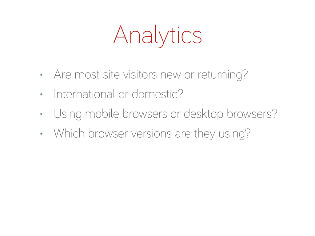 • Are most site visitors new or returnin ? • In...
