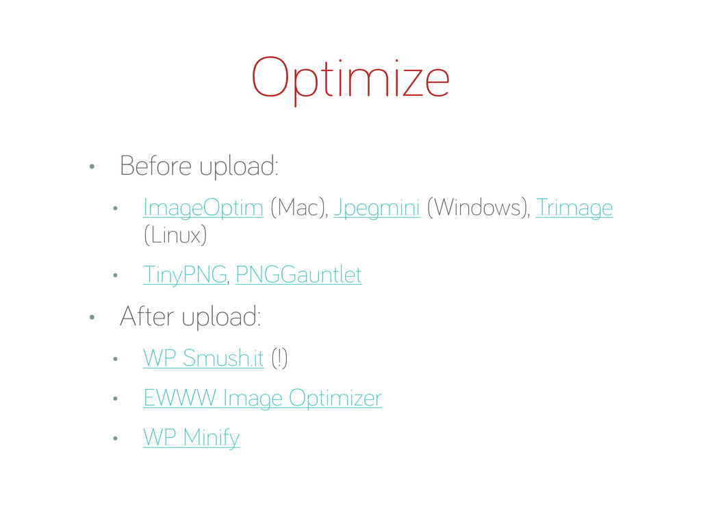 Optimize • Before upload: • Ima eOptim (Mac), J...