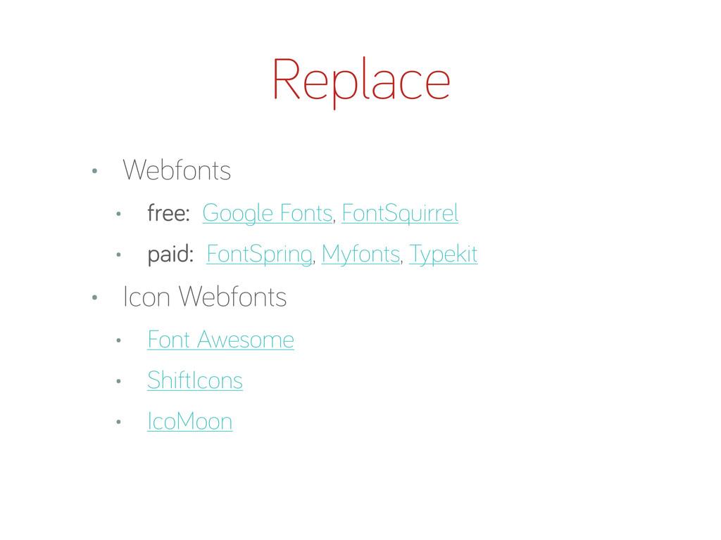 Replace • Webfonts • free: Goo le Fonts, FontSq...