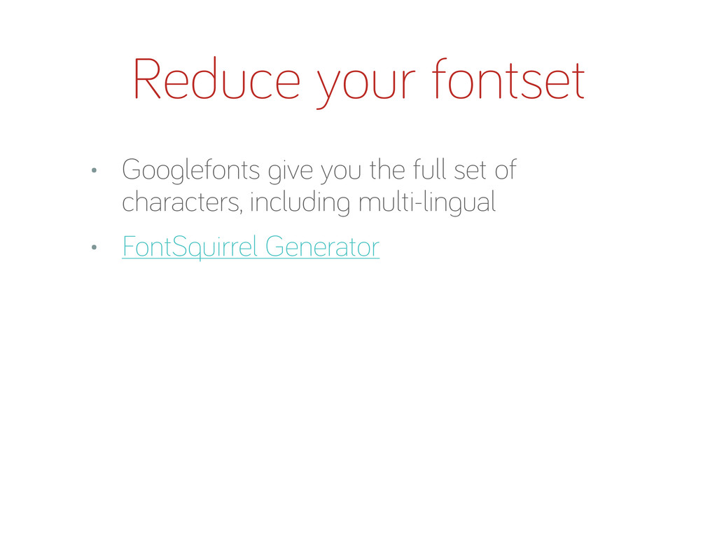 Reduce your fontset • Goo lefonts ive you the f...