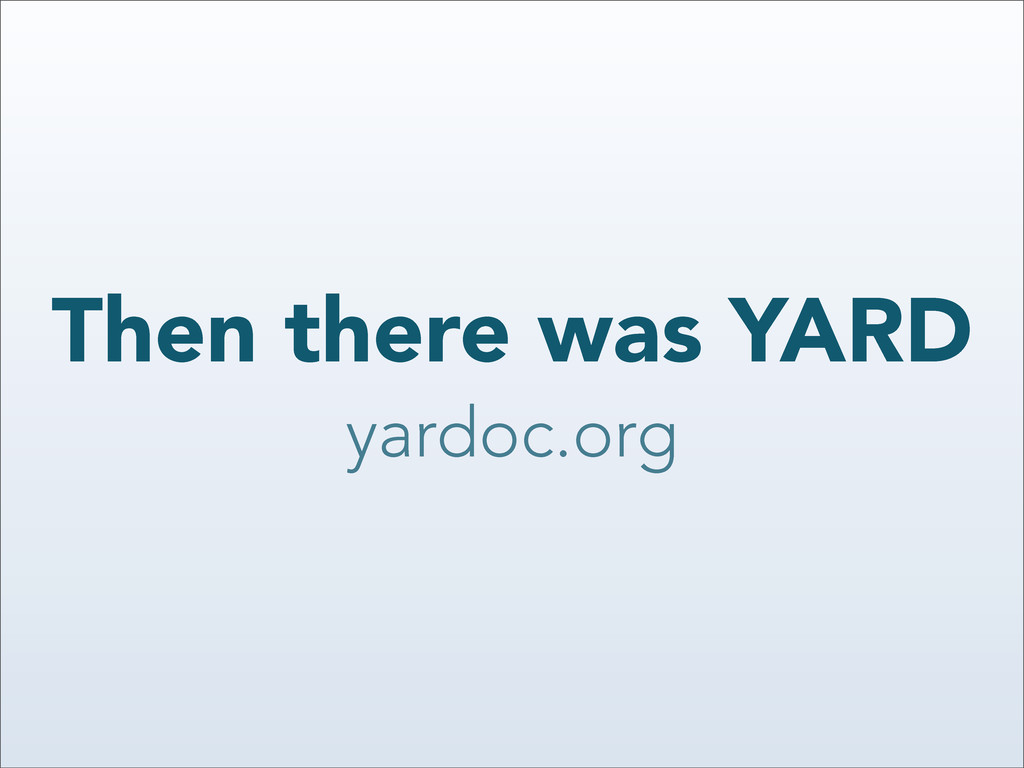Then there was YARD yardoc.org