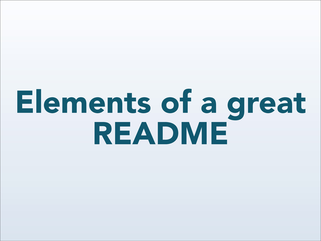 Elements of a great README