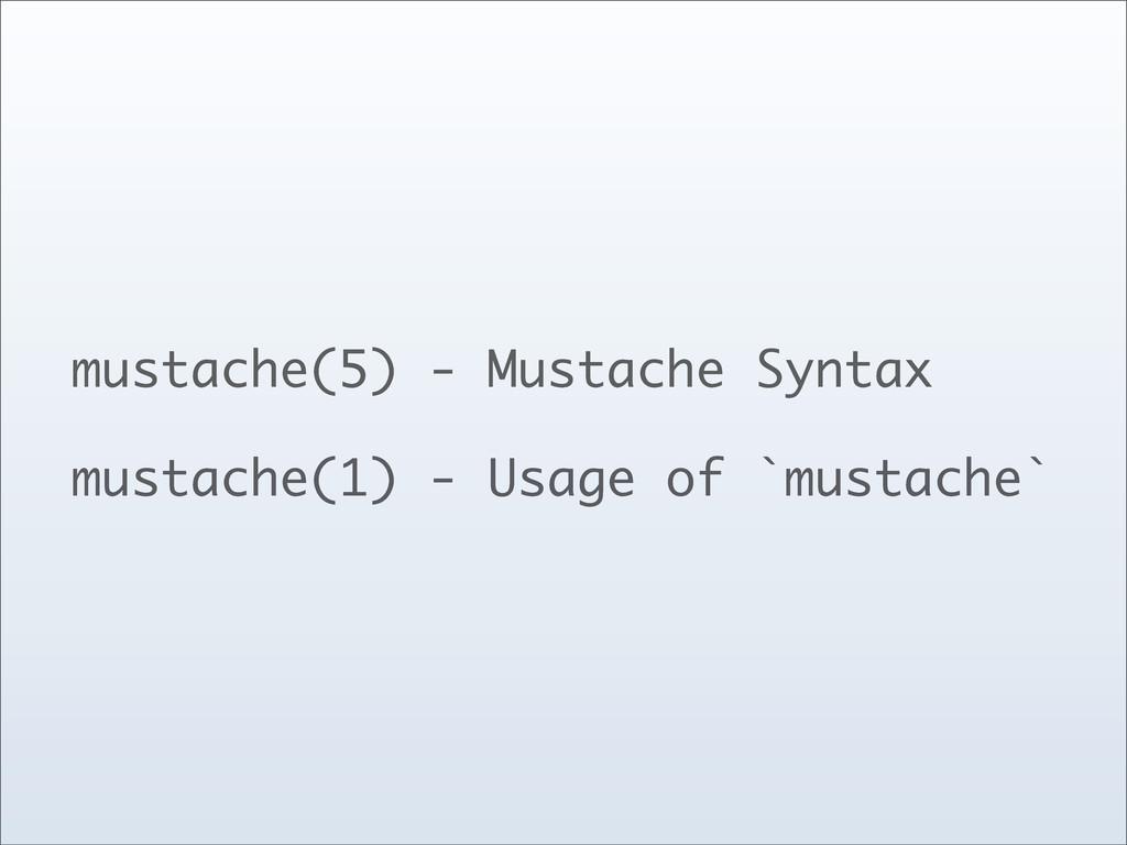 mustache(5) - Mustache Syntax mustache(1) - Usa...