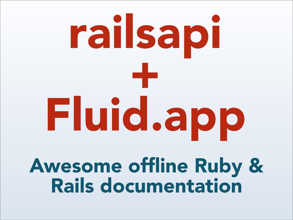 railsapi + Fluid.app Awesome offline Ruby & Rail...
